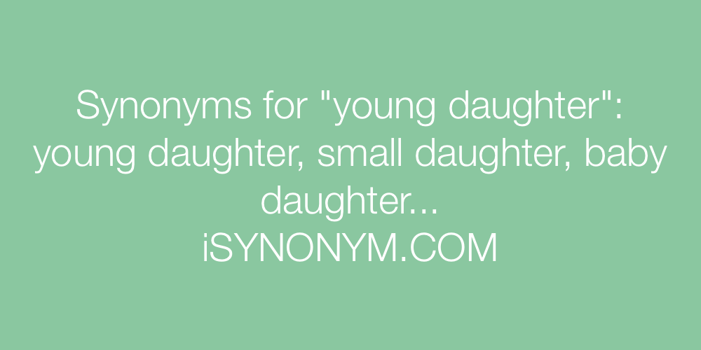 Synonyms young daughter