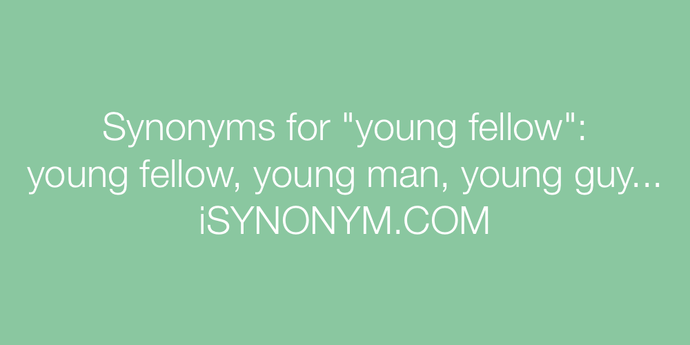 Synonyms young fellow