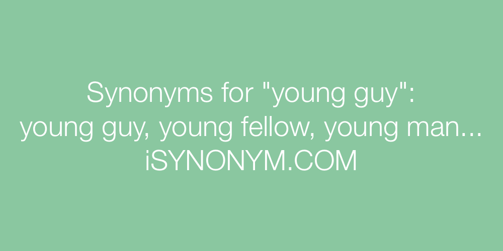 Synonyms young guy