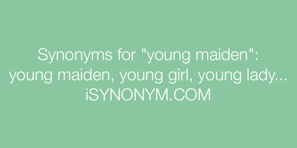Synonyms young maiden