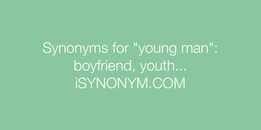 Synonyms young man