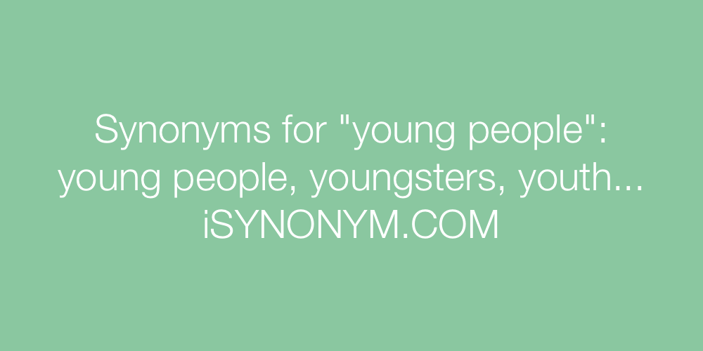 Synonyms young people