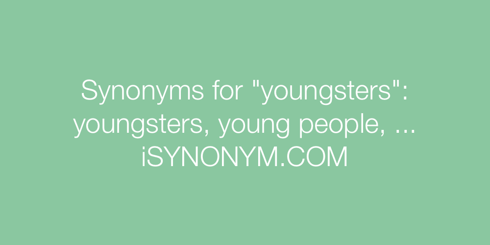 Synonyms youngsters