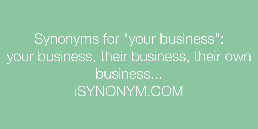 Synonyms your business