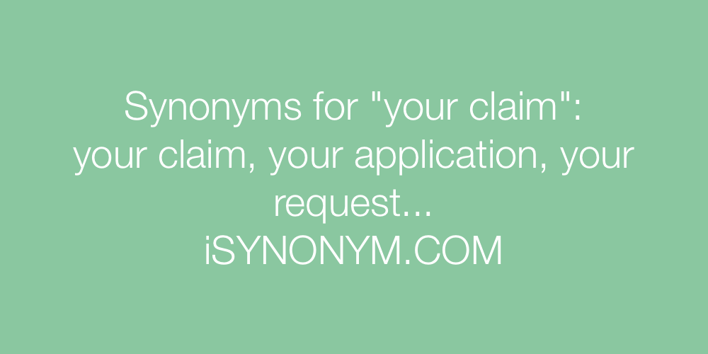 Synonyms your claim