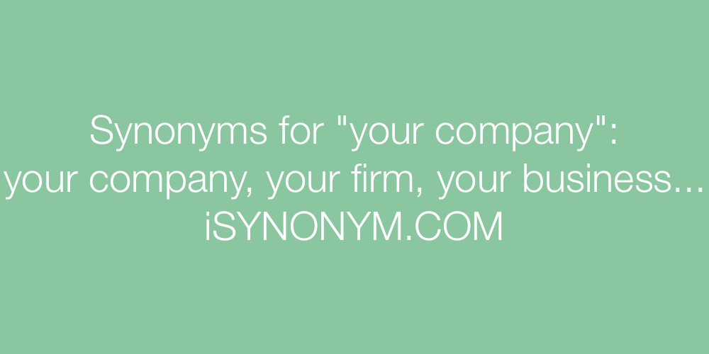 Synonyms your company