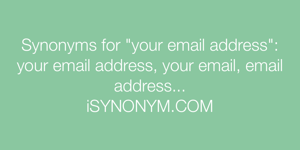 Synonyms your email address