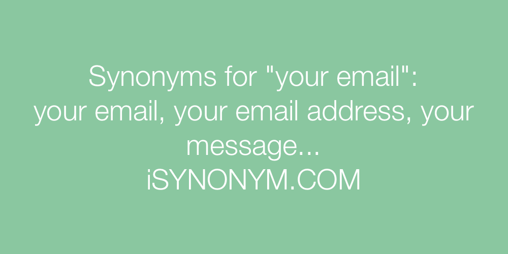 Synonyms your email