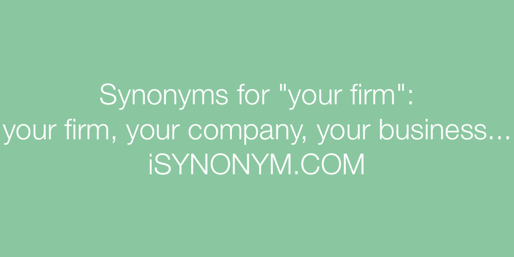Synonyms your firm