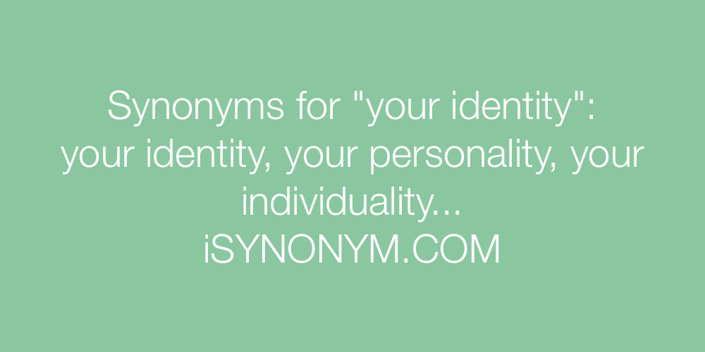 Synonyms your identity