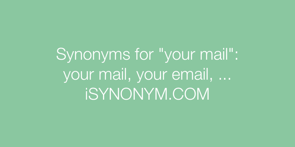 Synonyms your mail