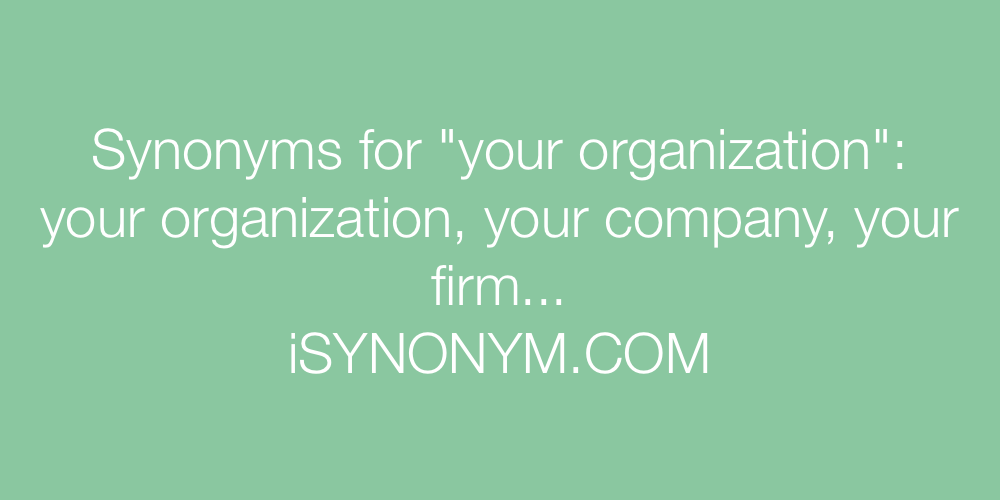 Synonyms your organization