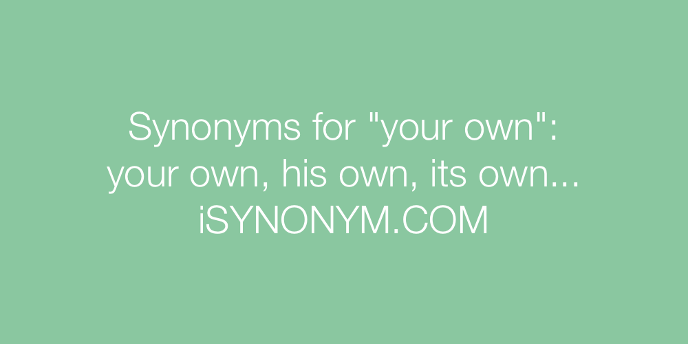 Synonyms your own