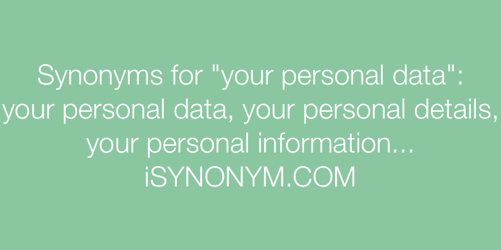 Synonyms your personal data