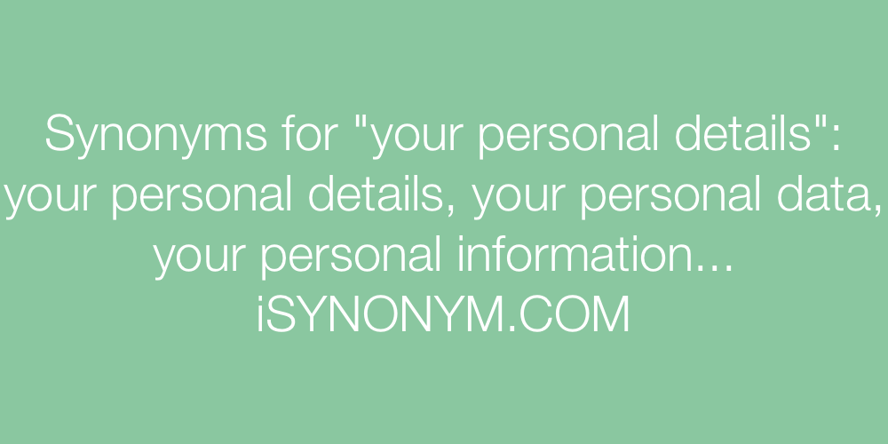 Synonyms your personal details