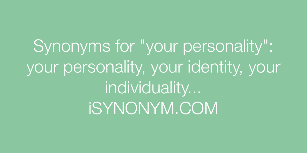 Synonyms your personality