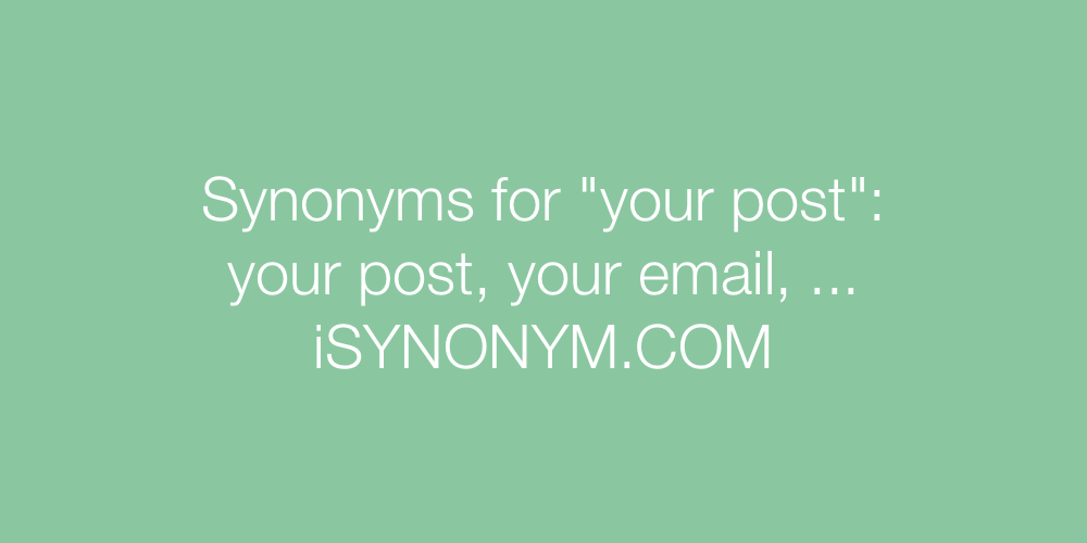 Synonyms your post