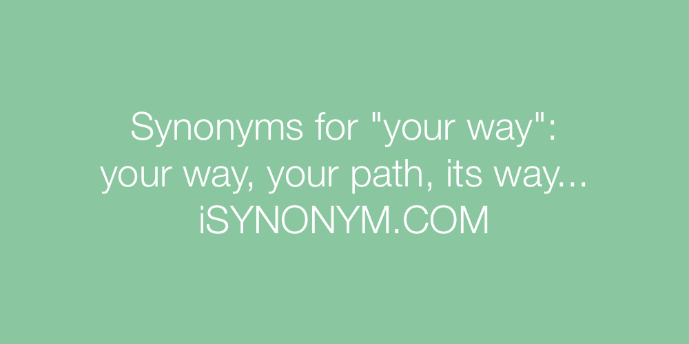 Synonyms your way