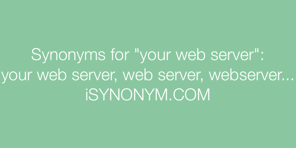 Synonyms your web server