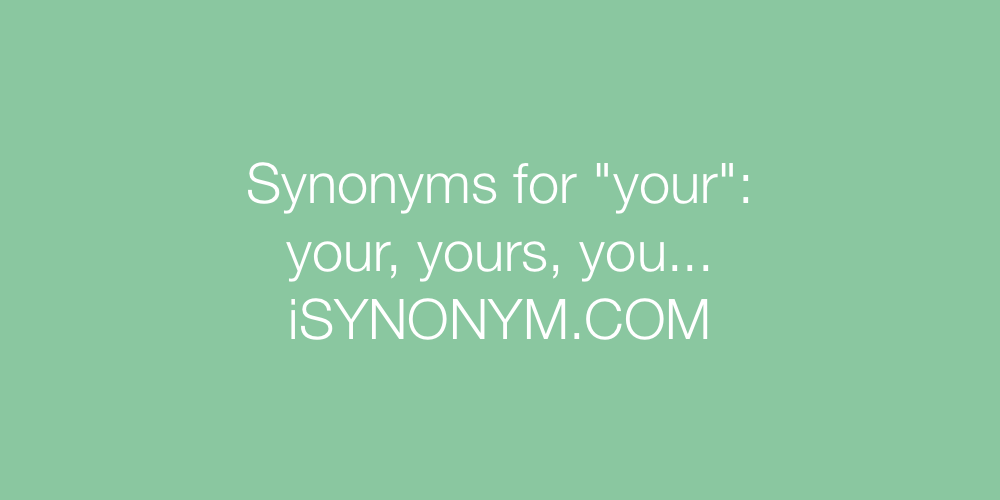 Synonyms your