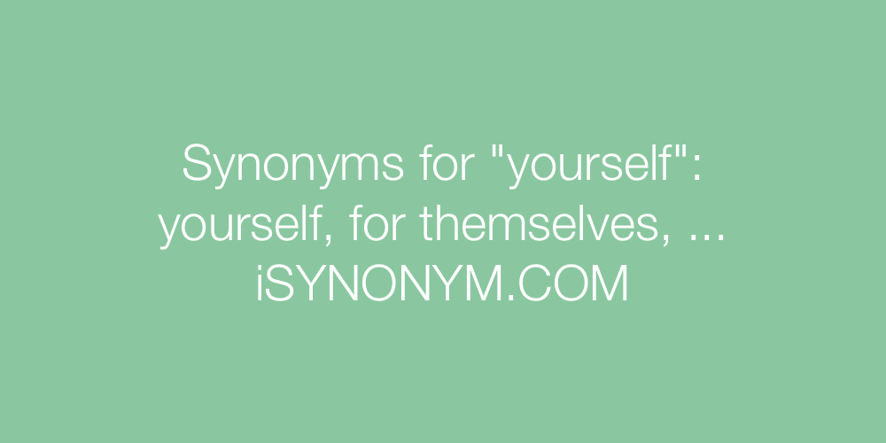 Synonyms yourself