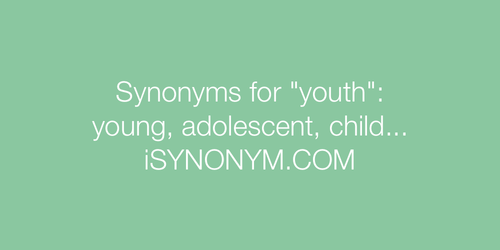 Synonyms youth
