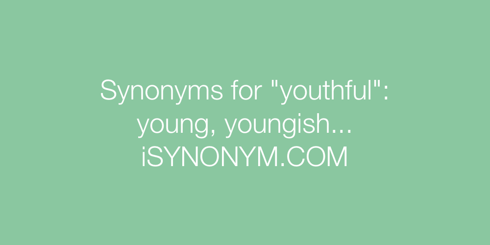 Synonyms youthful