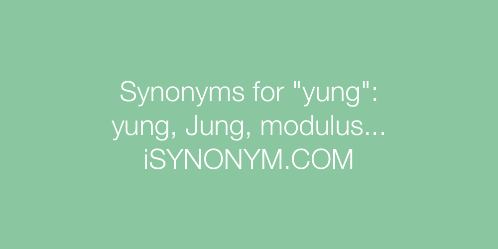 Synonyms yung
