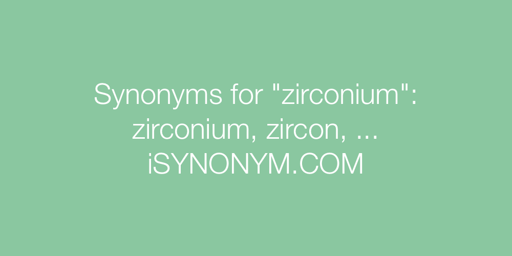 Synonyms zirconium