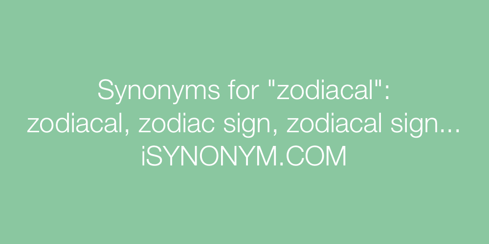 Synonyms zodiacal